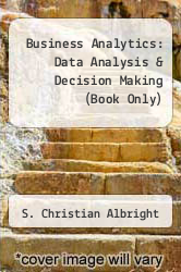 Cover of Business Analytics: Data Analysis & Decision Making (Book Only) 5 (ISBN 978-1133588269)