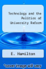 cover of Technology and the Politics of University Reform