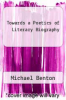 cover of Towards a Poetics of Literary Biography