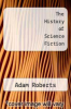 cover of The History of Science Fiction (2nd edition)