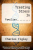 cover of Treating Stress In Families.........
