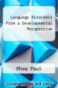cover of Language Disorders From a Developmental Perspective
