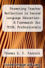 cover of Promoting Teacher Reflection in Second Language Education: A Framework for TESOL Professionals