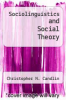 cover of Sociolinguistics and Social Theory