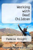 cover of Working with Deaf Children