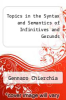 cover of Topics in the Syntax and Semantics of Infinitives and Gerunds