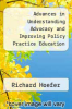 cover of Advances in Understanding Advocacy and Improving Policy Practice Education