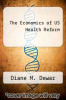cover of The Economics of US Health Reform (1st edition)