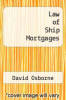 cover of The Law of Ship Mortgages (2nd edition)