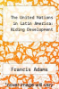 cover of The United Nations in Latin America: Aiding Development