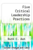 cover of Five Critical Leadership Practices