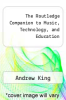 cover of The Routledge Companion to Music, Technology, and Education