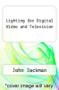 cover of Lighting for Digital Video and Television (4th edition)
