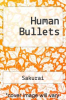 cover of Human Bullets
