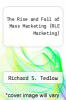 cover of The Rise and Fall of Mass Marketing (RLE Marketing)