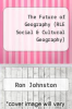 cover of The Future of Geography (RLE Social & Cultural Geography)
