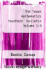 cover of The Texas mathematics teachers` bulletin Volume 1-5