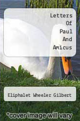 Letters Of Paul And Amicus by Eliphalet Wheeler Gilbert - ISBN 9781173817862