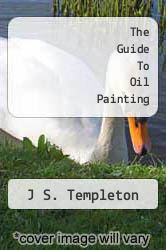 Cover of The Guide To Oil Painting  (ISBN 978-1173859510)