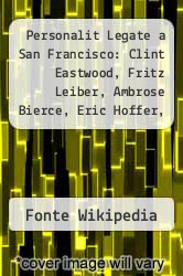 Cover of Personalit Legate a San Francisco: Clint Eastwood, Fritz Leiber, Ambrose Bierce, Eric Hoffer, Walter Tevis, Harvey Milk, Jerry Brown  (ISBN 978-1232102878)