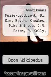 Cover of Amerikaans Muziekproducent: Dr. Dre, Beyonc Knowles, Mike Shinoda, J.R. Rotem, R. Kelly, Rodney Jerkins, Owsley, Greg Laswell, Steve Cropper  (ISBN 978-1232585893)