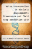 cover of Water conservation in biofuels development: Greenhouse and field crop production with biochar.