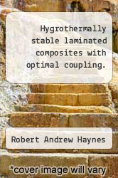 Cover of Hygrothermally stable laminated composites with optimal coupling .  (ISBN 978-1244595743)