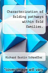 Characterization of folding pathways within fold families. by Richard Dustin Schaeffer - ISBN 9781244608016