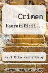 Crimen Haeretificii... by Karl Otto Rechenberg - ISBN 9781247838595