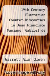 Cover of 19th Century Plantation Counter-Discourses in Juan Francisco Manzano, Gabriel de la Concepcion Valdes (Placido), and Eleuterio Derkes.  (ISBN 978-1248956335)