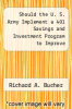 cover of Should the U. S. Army Implement a 401 Savings and Investment Program to Improve Recruitment and Retention of Soldiers?