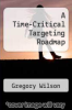 cover of A Time-Critical Targeting Roadmap