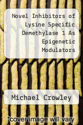 Cover of Novel Inhibitors of Lysine Specific Demethylase 1 As Epigenetic Modulators  (ISBN 978-1249850465)