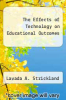 cover of The Effects of Technology on Educational Outcomes