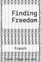 Finding Freedom A digital copy of  Finding Freedom  by French. Download is immediately available upon purchase!