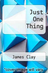 Just One Thing by James Clay - ISBN 9781257060894