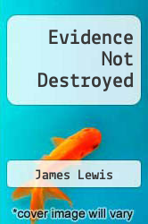 Cover of Evidence Not Destroyed EDITIONDESC (ISBN 978-1257916207)