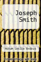 Joseph Smith by Hyrum Leslie Andrus - ISBN 9781258004613