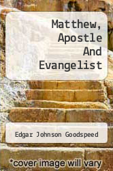 Cover of Matthew, Apostle And Evangelist  (ISBN 978-1258034269)