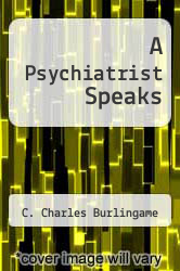 Cover of A Psychiatrist Speaks  (ISBN 978-1258064600)