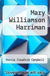 Cover of Mary Williamson Harriman  (ISBN 978-1258076894)