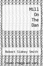 Cover of Mill On The Dan  (ISBN 978-1258086060)