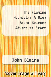 Cover of The Flaming Mountain: A Rick Brant Science Adventure Story  (ISBN 978-1258094898)