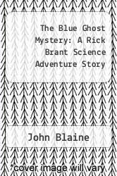 The Blue Ghost Mystery: A Rick Brant Science Adventure Story by John Blaine - ISBN 9781258095260