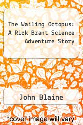 Cover of The Wailing Octopus: A Rick Brant Science Adventure Story  (ISBN 978-1258100063)