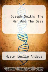 Cover of Joseph Smith: The Man And The Seer  (ISBN 978-1258113827)