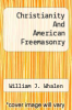 cover of Christianity And American Freemasonry