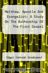 Cover of Matthew, Apostle And Evangelist: A Study On The Authorship Of The First Gospel  (ISBN 978-1258138752)
