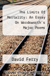 Cover of The Limits Of Mortality: An Essay On Wordsworth