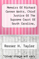 Cover of Memoirs Of Richard Cannon Watts, Chief Justice Of The Supreme Court Of South Carolina, 1927-1930  (ISBN 978-1258171551)